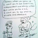 When you grow up, I want you to be...but as a kid